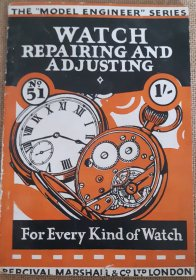 "#1845  ""Watch Repairing and Adjusting"" Booklet, circa 1930s - 1940s **Sold** July 2020"